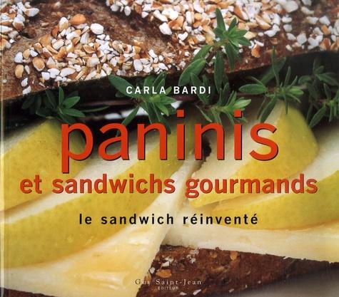 Carla Bardi - Paninis et sandwichs gourmands - Le sandwich réinventé.