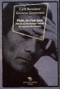 Carla Benedetti et Giovanni Giovannetti - Pédé, et c'est tout - Pétrole ou les dessous cachés du meurtre de Pasolini.