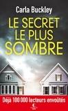 Carla Buckley - Le secret le plus sombre.