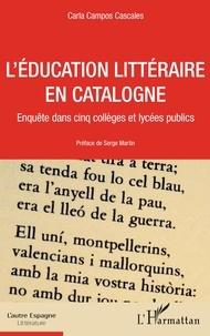 Carla Campos Cascales - L'éducation littéraire en Catalogne - Enquête dans cinq collèges et lycées publics.