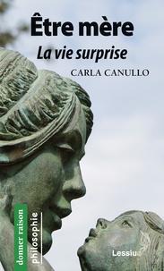 Carla Canullo - Etre mère - La vie surprise.