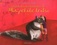 Carla Cartagena et Julien Tournier - Les fabuleuses histoires de ma petite tribu - Tome 1.