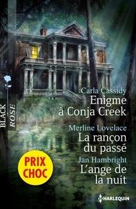 Carla Cassidy et Merline Lovelace - Enigme à Conja Creek - La rançon du passé - L'ange de la nuit - (promotion).