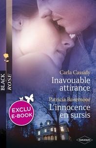 Carla Cassidy et Patricia Rosemoor - Inavouable attirance - L'innocence en sursis (Harlequin Black Rose).