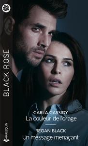 Carla Cassidy et Regan Black - La couleur de l'orage ; Un message menaçant.
