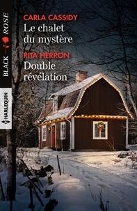 Carla Cassidy et Rita Herron - Le chalet du mystère - Double révélation.