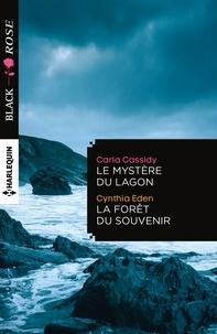 Carla Cassidy et Cynthia Eden - Le mystère du lagon - La forêt du souvenir.