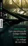 Carla Cassidy et Angi Morgan - Les mystères de Conja Creek - Le refuge de ses bras.