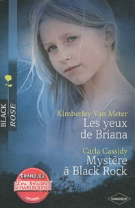 Carla Cassidy et Kimberly Van Meter - Les yeux de Brian ; Mystère à Black Rock.