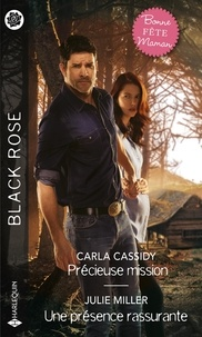 Carla Cassidy et Julie Miller - Précieuse mission ; Une présence rassurante.