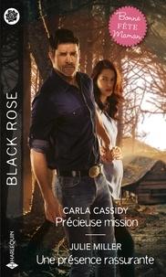 Carla Cassidy et Julie Miller - Précieuse mission - Une présence rassurante.