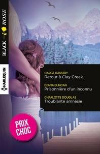 Carla Cassidy et Diana Duncan - Retour à Clay Creek - Prisonnière d'un inconnu - Troublante amnésie - (promotion).