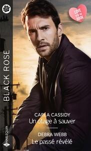Carla Cassidy et Debra Webb - Un otage à sauver - Le passé révélé.