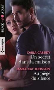 Carla Cassidy et Janice Kay Johnson - Un secret dans la maison - Au piège du silence.