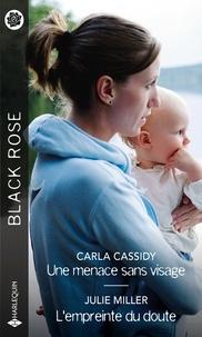 Carla Cassidy et Julie Miller - Une menace sans visage - L'empreinte du doute.