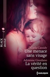 Carla Cassidy et Adrienne Giordano - Une menace sans visage - La vérité en question.