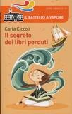 Carla Ciccoli - Il segreto dei libri perduti.