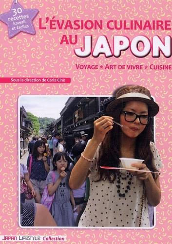 Carla Cino - L'évasion culinaire au Japon - Voyage, art de vivre, cuisine.
