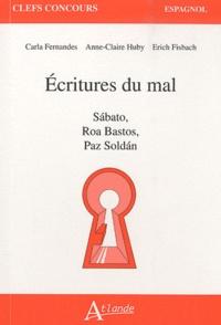 Carla Fernandes et Anne-Claire Huby - Ecritures du mal - Sabato, Roa Bastos, Paz Soldan.