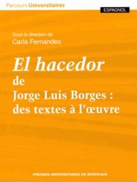 Carla Fernandes - El hacedor de Jorge Luis Borges : des textes à l'oeuvre.