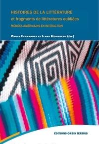 Carla Fernandes et Ilana Heinberg - Histoires de la littérature et fragments de littérature oubliées - Mondes américains en interaction.
