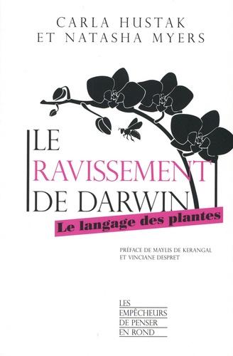 Le ravissement de Darwin. Le langage des plantes