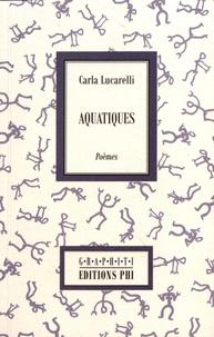 Carla Lucarelli - Aquatiques.