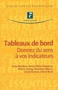 Carla Mendoza et Marie-Hélène Delmond - Tableaux de bord - Donnez du sens à vos indicateurs.