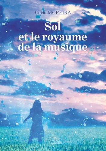 Carla Moreira - Sol et le royaume de la musique.
