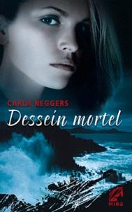Carla Neggers - Dessein mortel.