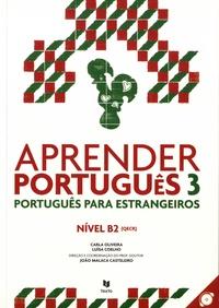 Carla Oliveira et Luisa Coelho - Aprender Português 3 - Português para estrangeiros Nivel B2 (QECR). 1 CD audio