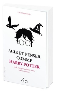 Carla Schiappa-Burdet - Agir et penser comme Harry Potter.