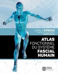 Carla Stecco - Atlas fonctionnel du système fascial humain.