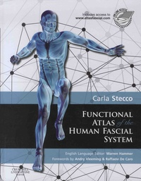 Carla Stecco et Warren Hammer - Functional Atlas of the Human Fascial System.