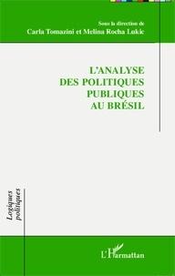 Carla Tomazini et Melina Rocha Lukic - L'analyse des politiques publiques au Brésil.