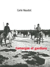 Carle Naudot - Camargue et gardians.