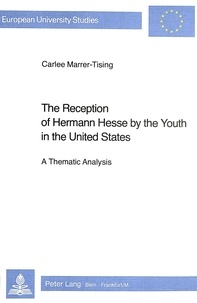 Carlee Marrer-tising - The Reception of Hermann Hesse by the Youth in the United States - A Thematic Analysis.