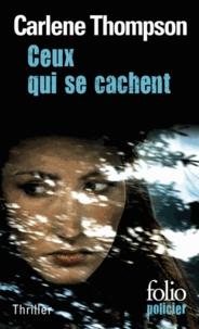 Carlene Thompson - Ceux qui se cachent.