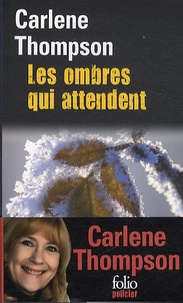 Carlene Thompson - Les ombres qui attendent.