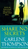 Carlene Thompson - Share no secrets.