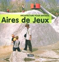 Carles Broto - Architecture pour enfants : aires de jeux.