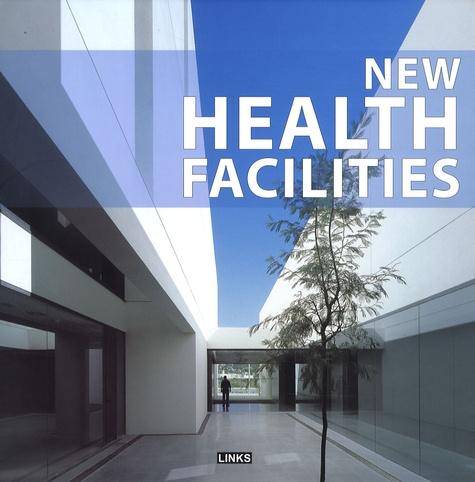 Carles Broto - New Health Facilities - Edition en langue anglaise.