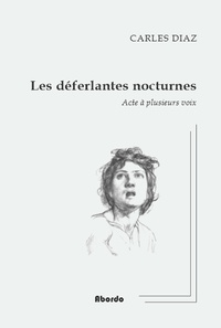 Carles Diaz - Les déferlantes nocturnes, acte a plusieurs voix.