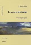 Carles Duarte - Le centre du temps - Edition bilingue français-catalan.