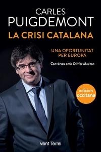 Carles Puigdemont et Olivier Mouton - La crisi Catalana - Una oportunitat per Euròpa.