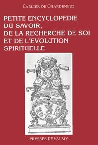 Carlier de Chardeneux - Petite encyclopédie du savoir, de la recherche de soi et de l'évolution spirituelle.