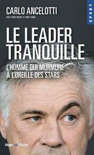 Carlo Ancelotti - Mes joueurs et moi - L'homme qui murmurait à l'oreille des stars.