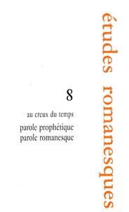 Carlo Arcuri - Parole prophétique, parole romanesque - Au creux du temps.