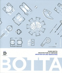 Carlo Bertelli et Lionello Puppi - Mario Botta - Architecture et mémoire.