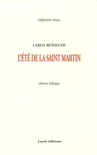 Carlo Betocchi - L'été de la Saint Martin - Edition bilingue français-italien.